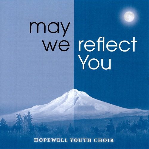 Hopewell Youth Choir | May We Reflect You