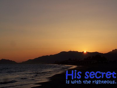 [His secret is with the righteous (Proverbs 3:32)]