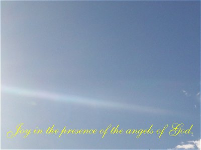 [Joy in the presence of the angels of God (Luke 15:10)]