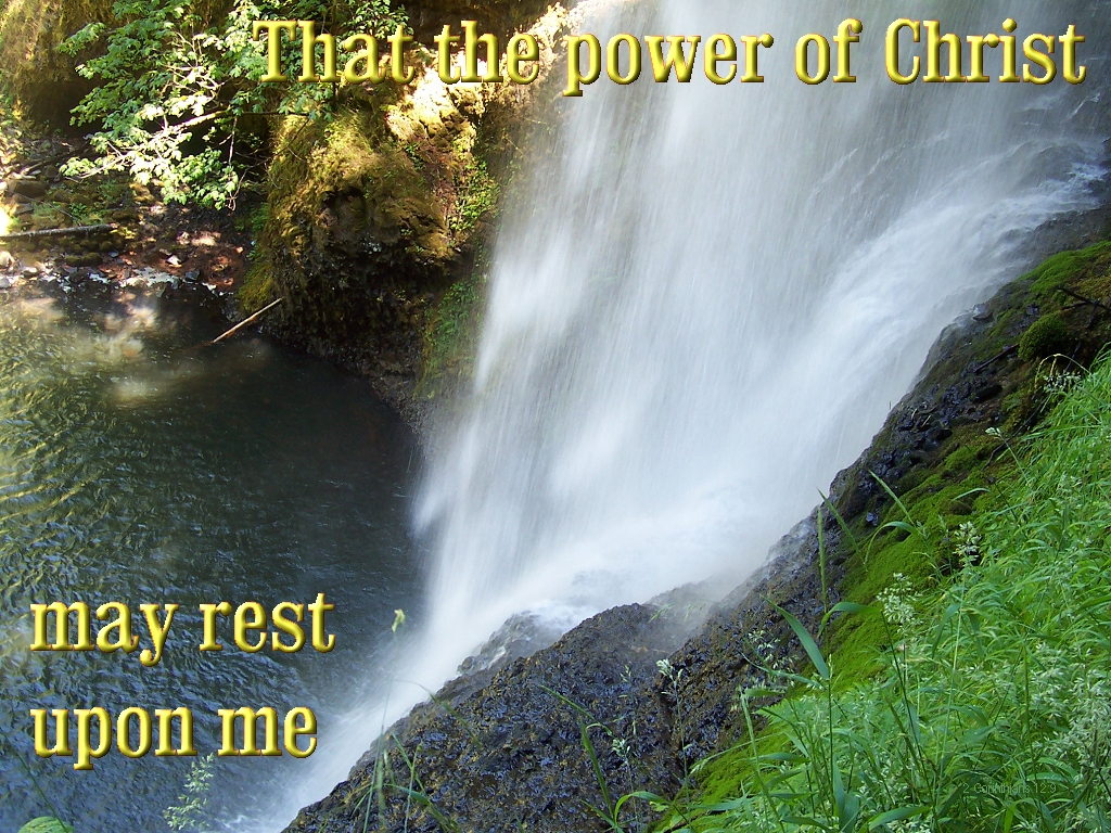 That the power of Christ may rest upon me (2 Corinthians 12:9)